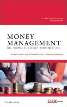 börsen buch Money Management Die Formel für Ihren Börsenerfolg Chancen nutzen  Risiken minimieren von Bernhard Jünemann