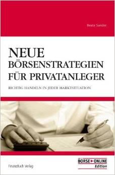 börsen buch Neue Börsenstrategien für Privatanleger Richtig handeln in jeder Situation von Beate Sander